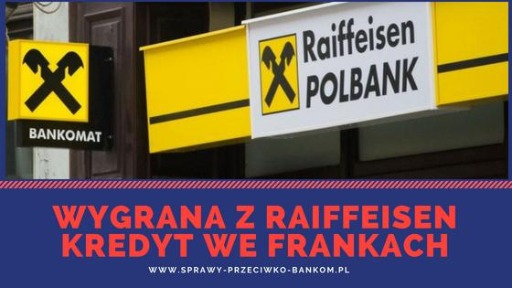 Kredyt we frankach – kolejny raz wygrywamy z Raiffeisen Bank Polska S.A.