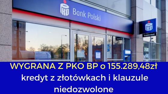 Kredyt złotówkowy jak kredyt we frankach – klauzule niedozwolone w kredycie złotówkowym  prawomocna wygrana sprawa o dług 155.289,48 zł