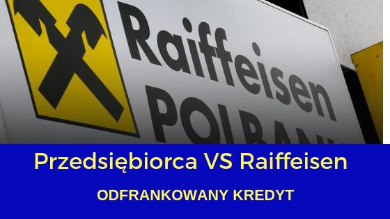 Przedsiębiorcy także wygrywają w sprawach frankowych – Raiffeisen Polbank przegrywa