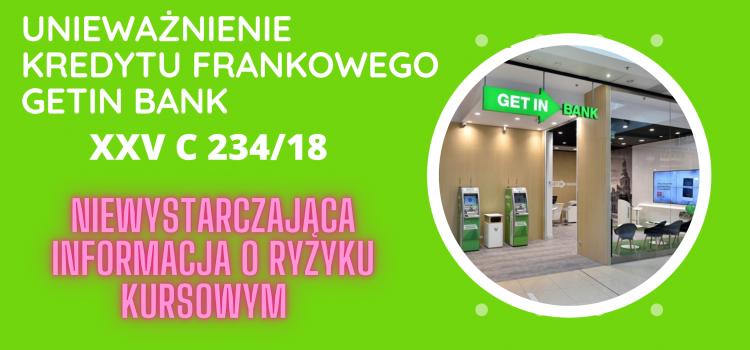 Unieważnienie kredytu frankowego Getin Bank naszego Klienta – Bank nie informował wystarczająco o ryzyku kursowym