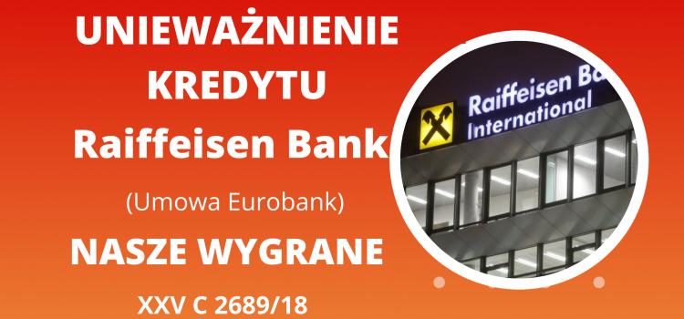 Unieważnienie umowy frankowej Raiffeisen Bank ( umowa Eurobank) – kolejna wygrana naszej Kancelarii