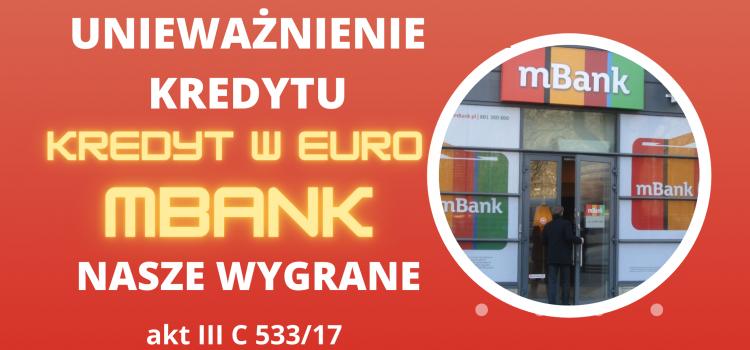 Unieważnienie kredytu w EURO – kolejna wygrana z mBank