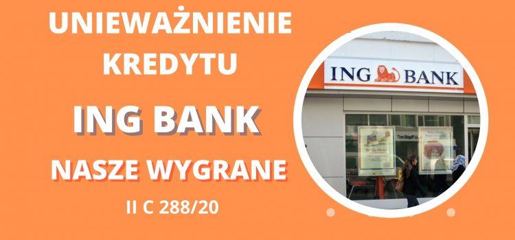 Unieważnienie kredytu ING Bank w 8 miesięcy. Wygrywamy po 1 rozprawie w Katowicach