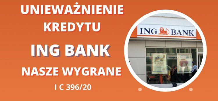 Kolejne unieważnienie kredytu Ing Bank – ZNÓW Wygrywamy po 1 rozprawie i tylko 8 miesięcy od złożenia pozwu