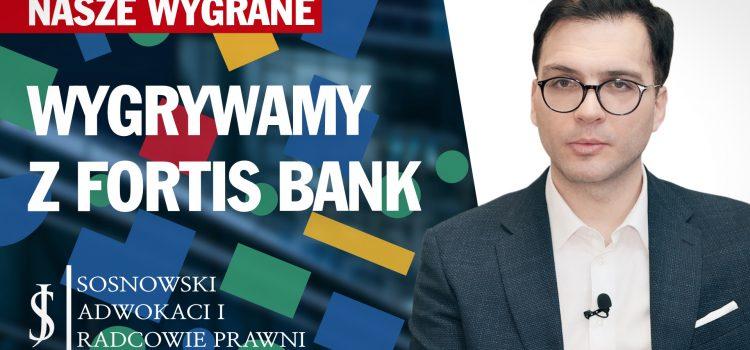 Wygrywamy z najtrudniejszym bankiem! Unieważnienie umowy Fortis Bank [VIDEO]