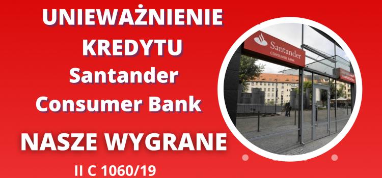 Unieważnienie kredytu Santander Consumer Bank – Kolejna szybka wygrana na 1 rozprawie