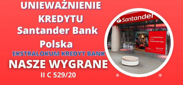 Unieważnienie kredytu Santander Bank Polska (EKSTRALOKUM KREDYT BANK) po spłacie kredytu i sprzedaży nieruchomości w 7 MIESIĘCY!
