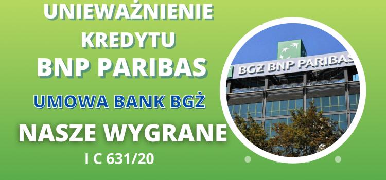 Unieważnienie kredytu BNP Paribas (umowa bank BGŻ) po 1 rozprawie ONLINE (60 minut)