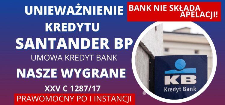 BANK PODDAJE SIĘ PO I INSTANCJI! – WYGRYWAMY PRAWOMOCNIE Z Santander Bank Polska S.A