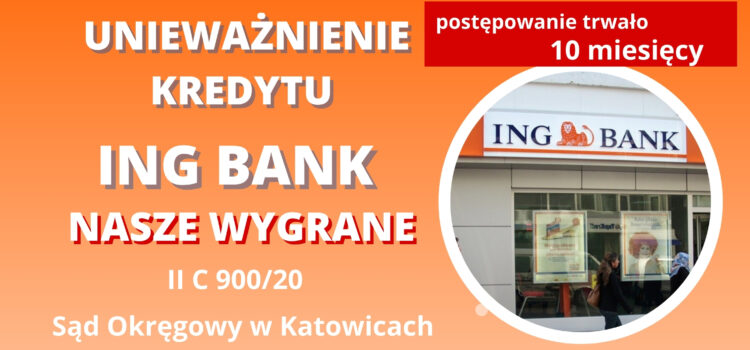 Unieważnienie umowy frankowej ING BANK. WYGRYWAMY na 1 rozprawie.