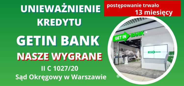 Unieważnienie umowy frankowej Getin Bank na 1 rozprawie. Bardzo SZYBKO WYGRYWAMY w Warszawie