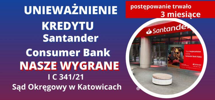 Unieważnienie kredytu Santander Consumer Bank. W 3 MIESIĄCE WYGRYWAMY w Katowicach