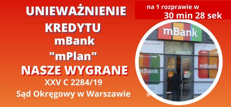 """Unieważnienie kredytu mBank """"mPlan"""" w 30 min 28 sek na 1 rozprawie"""