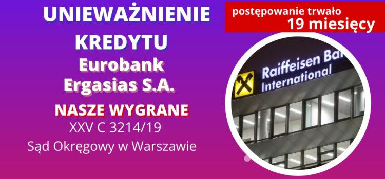 Unieważnienie kredytu Eurobank Ergasias S.A. (obecnie Raiffeisen). Wygrywamy w Warszawie