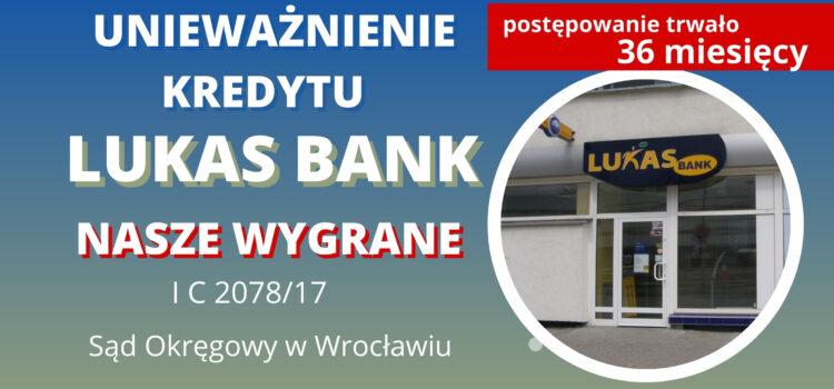 Unieważnienie kredytu Lukas Bank (Credit Agricole). Wygrywamy we Wrocławiu