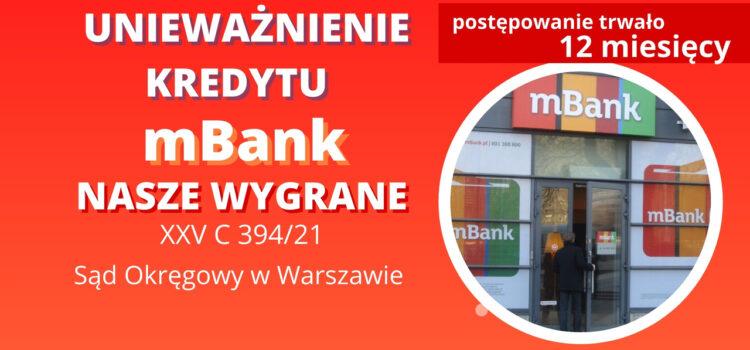 Unieważnienie kredytu mBank w SO w Warszawie. Wygrywamy w 12 miesięcy na 1 rozprawie