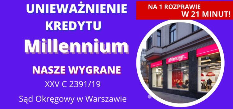 Sąd Okręgowy w Warszawie unieważnia kredyt frankowy Banku Millennium w 21 MINUT! Wygrywamy znów na 1 ekspresowej rozprawie