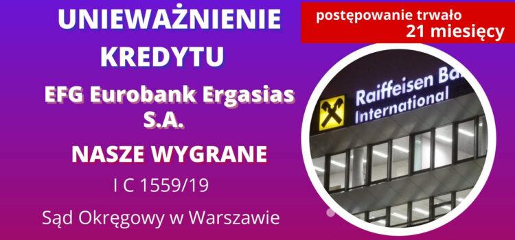 Unieważnienie kredytu EFG Eurobank Ergasias S.A. (Raiffeisen BI). Kolejna wygrana w SO w Warszawie