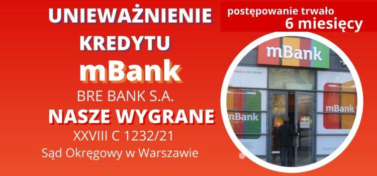 Unieważnienie kredytu mBank S.A. (d. BRE Banku S.A.) w SO w Warszawie. Pozew składamy 1 kwietnia 2021 r., wyrok otrzymujemy 28 września 2021 r.